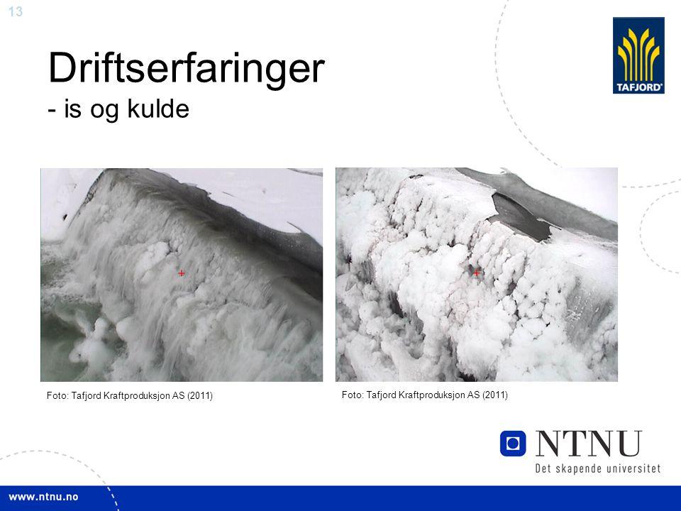 13 Driftserfaringer - is og kulde Foto: Tafjord Kraftproduksjon AS (2011)