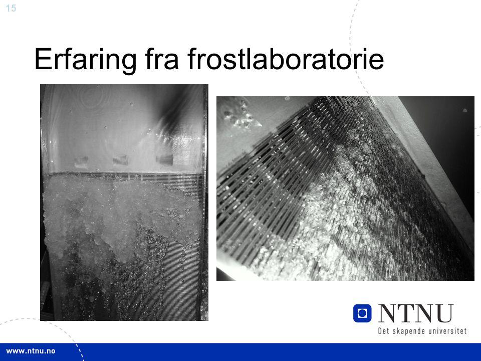 15 Erfaring fra frostlaboratorie