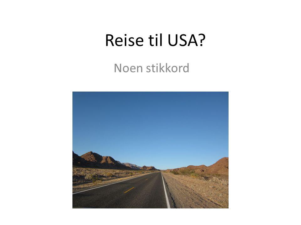 Reise til USA? Noen stikkord