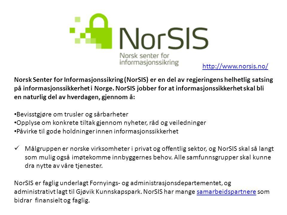 Norsk Senter for Informasjonssikring (NorSIS) er en del av regjeringens helhetlig satsing på informasjonssikkerhet i Norge. NorSIS jobber for at infor