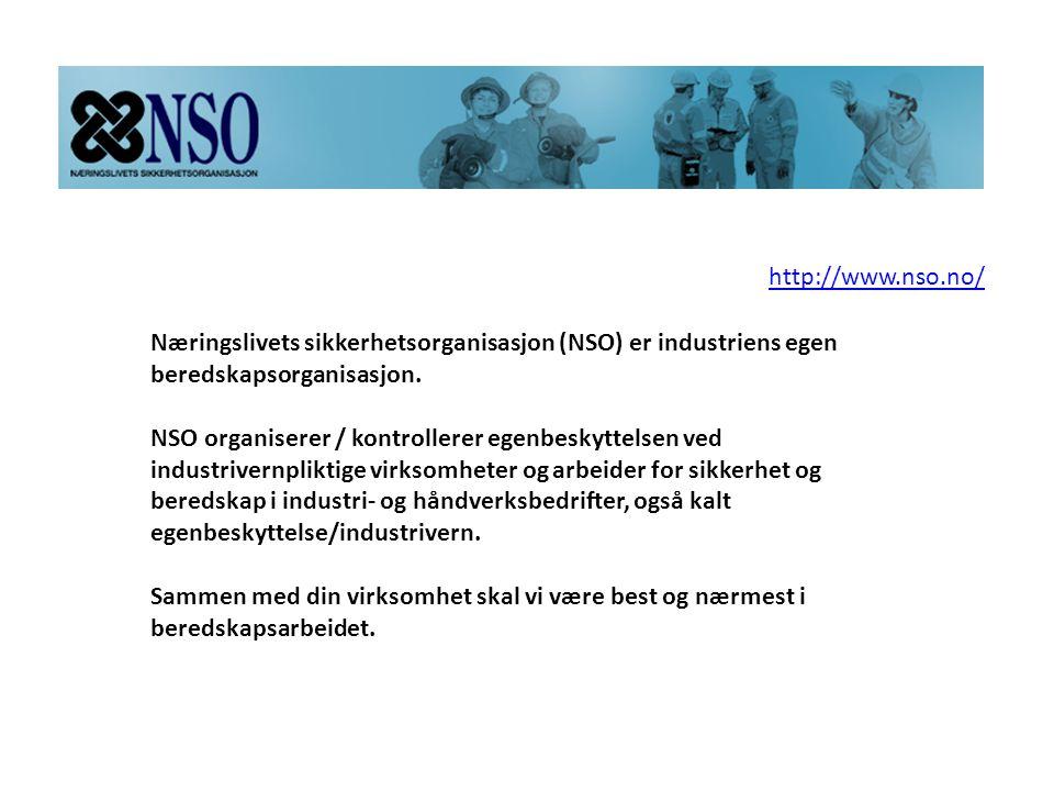 http://www.nso.no/ Næringslivets sikkerhetsorganisasjon (NSO) er industriens egen beredskapsorganisasjon. NSO organiserer / kontrollerer egenbeskyttel