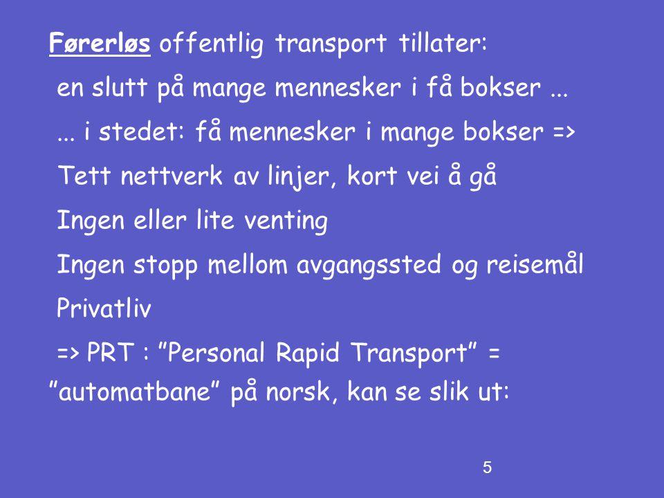 5 Førerløs offentlig transport tillater: en slutt på mange mennesker i få bokser......