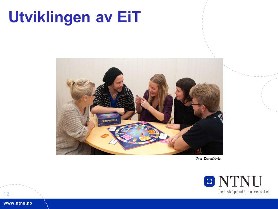 12 Utviklingen av EiT Foto: Kjersti Myhr