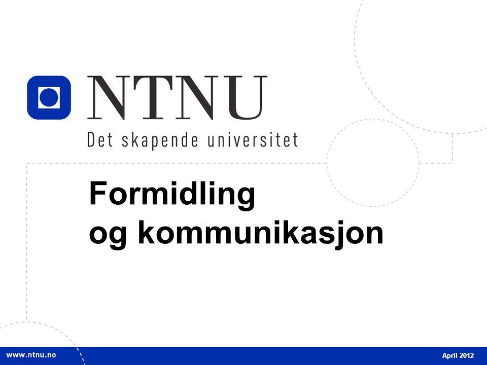 1 Formidling og kommunikasjon April 2012