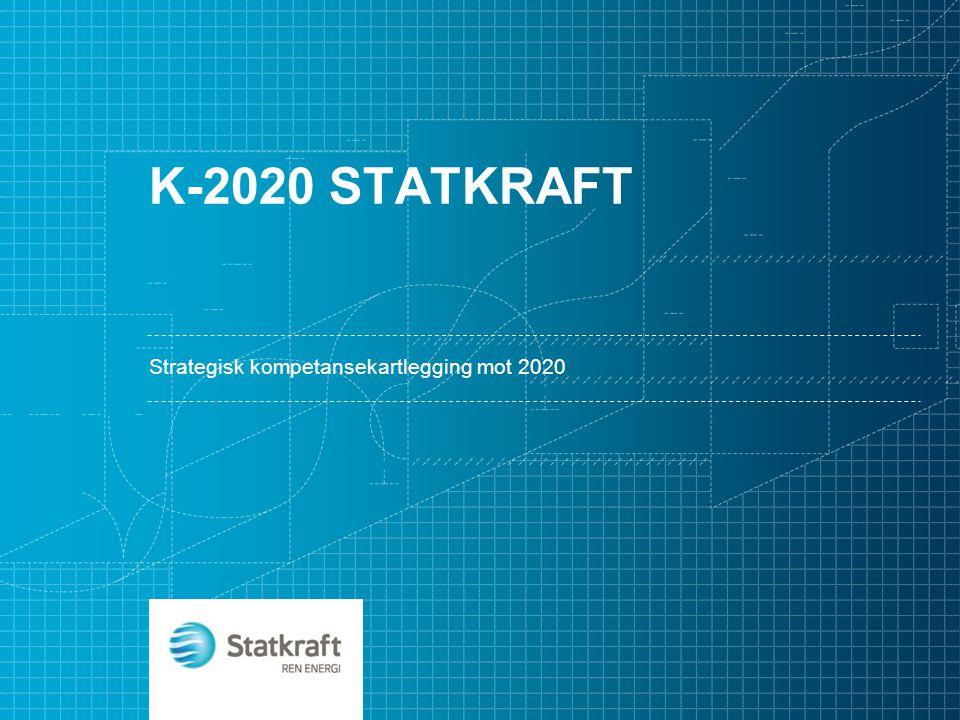 K-2020 STATKRAFT Strategisk kompetansekartlegging mot 2020