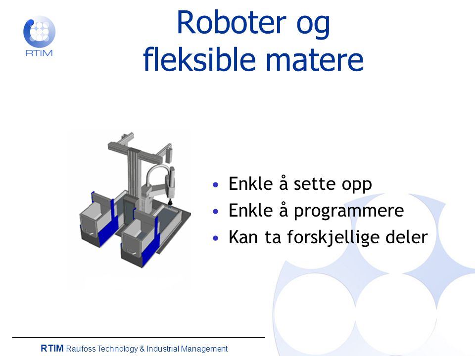 RTIM Raufoss Technology & Industrial Management Spørsmål? Takk for meg!