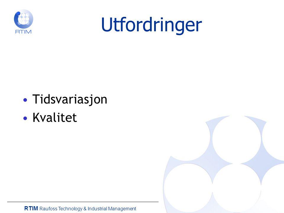 RTIM Raufoss Technology & Industrial Management Tidsmåling - overordnet