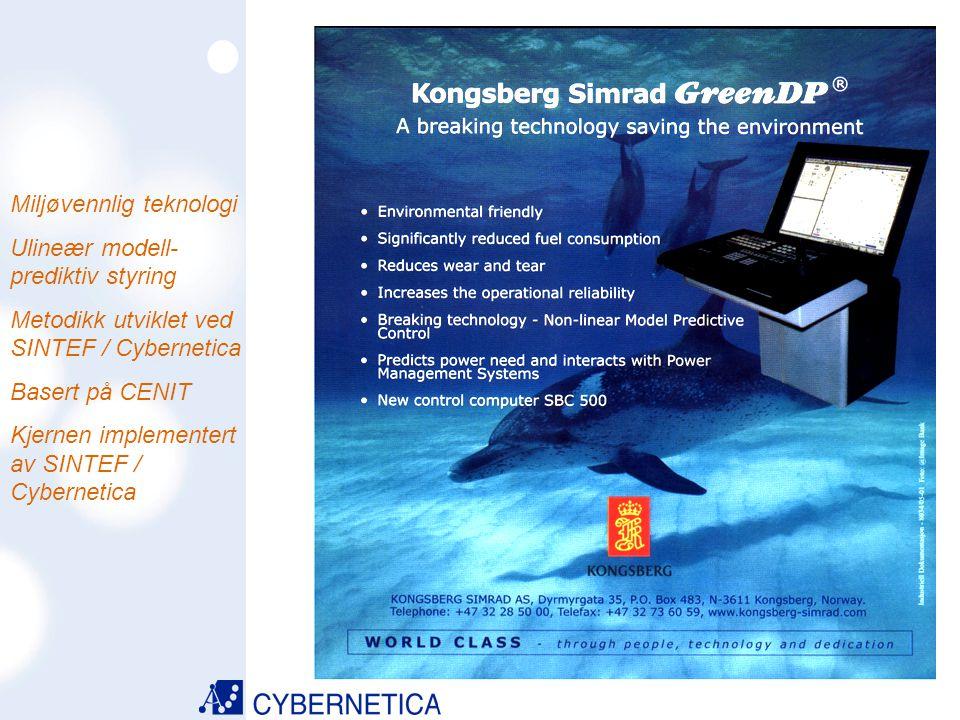 09/07/2014 Kongsberg Simrad GreenDP Miljøvennlig teknologi Ulineær modell- prediktiv styring Metodikk utviklet ved SINTEF / Cybernetica Basert på CENI