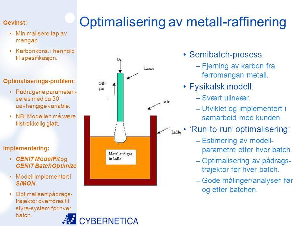09/07/2014 Optimalisering av metall-raffinering Semibatch-prosess: –Fjerning av karbon fra ferromangan metall. Fysikalsk modell: –Svært ulineær. –Utvi