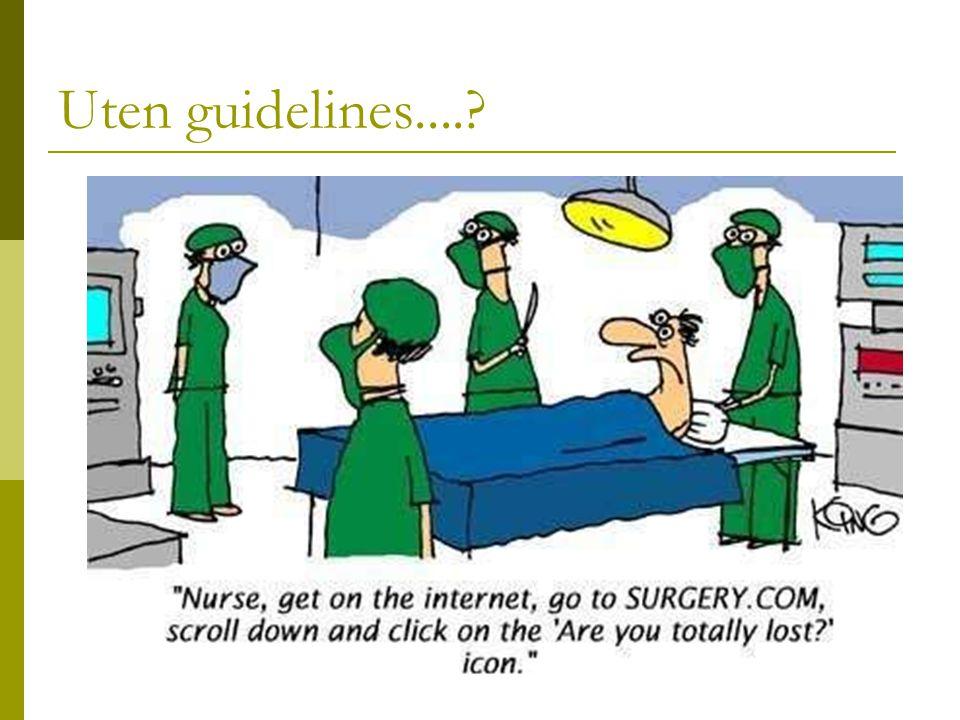 Uten guidelines....