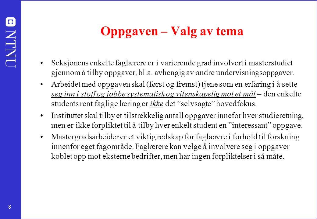 9 Mastergradsavtalen (1) Avtalen forplikter både student og veileder(e) til å ta initiativ til veiledning.