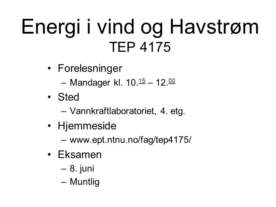 Energi i vind og Havstrøm TEP 4175 Torbjørn Nielsen Ole Gunnar Dahlhaug