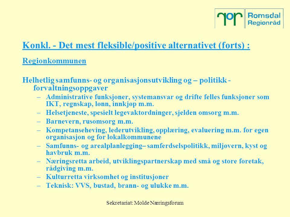 Sekretariat: Molde Næringsforum Konkl. - Det mest fleksible/positive alternativet (forts) : Regionkommunen Helhetlig samfunns- og organisasjonsutvikli