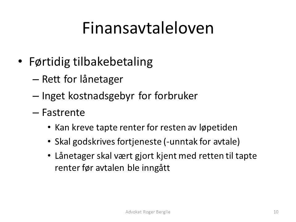 Finansavtaleloven Førtidig tilbakebetaling – Rett for lånetager – Inget kostnadsgebyr for forbruker – Fastrente Kan kreve tapte renter for resten av l