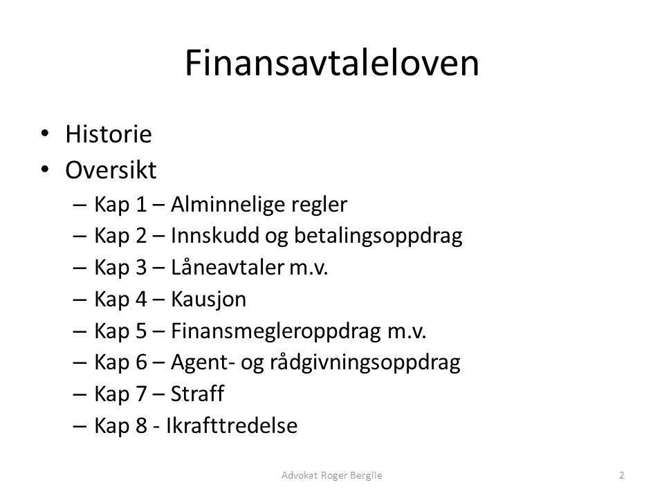Finansavtaleloven Historie Oversikt – Kap 1 – Alminnelige regler – Kap 2 – Innskudd og betalingsoppdrag – Kap 3 – Låneavtaler m.v. – Kap 4 – Kausjon –