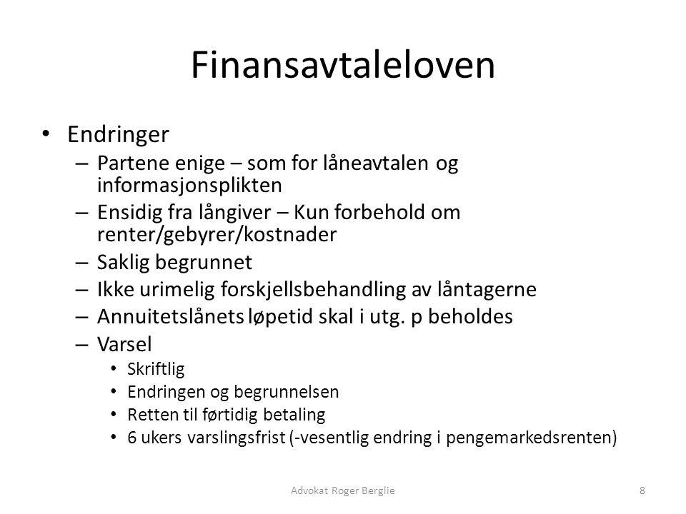 Finansavtaleloven Endringer – Partene enige – som for låneavtalen og informasjonsplikten – Ensidig fra långiver – Kun forbehold om renter/gebyrer/kost