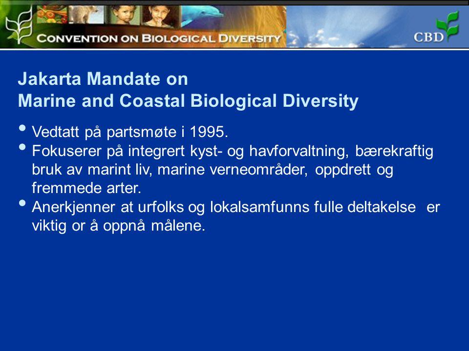 Jakarta Mandate on Marine and Coastal Biological Diversity Vedtatt på partsmøte i 1995.