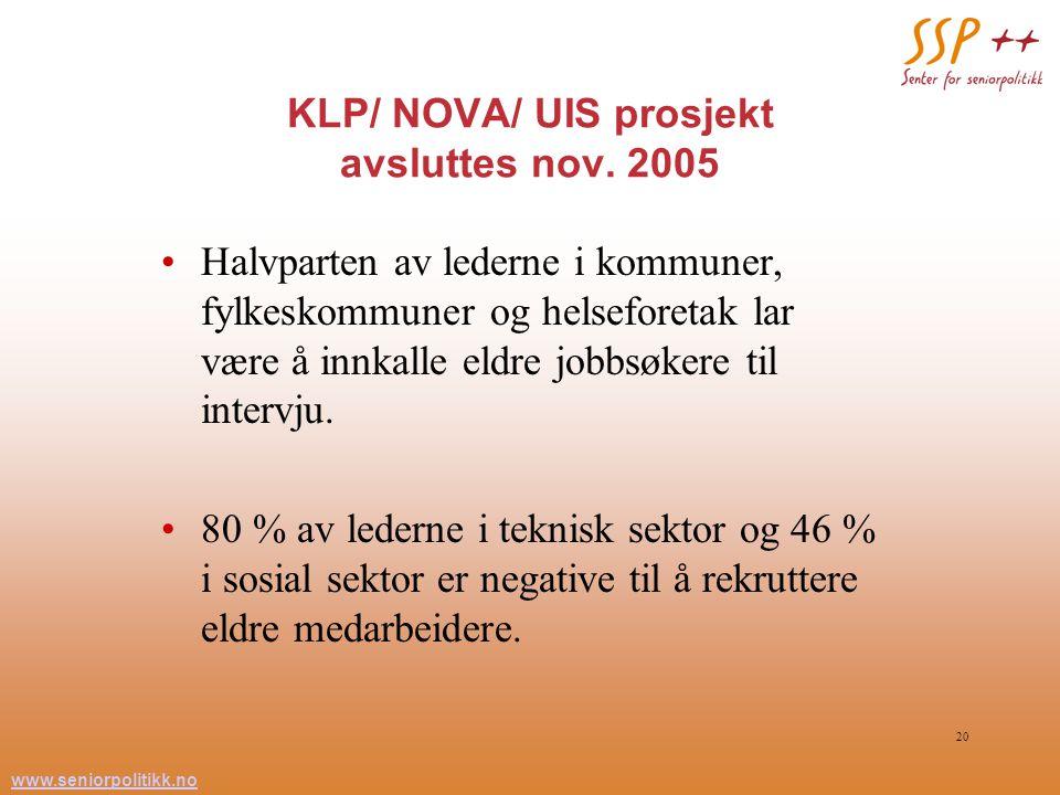 www.seniorpolitikk.no 20 KLP/ NOVA/ UIS prosjekt avsluttes nov. 2005 Halvparten av lederne i kommuner, fylkeskommuner og helseforetak lar være å innka