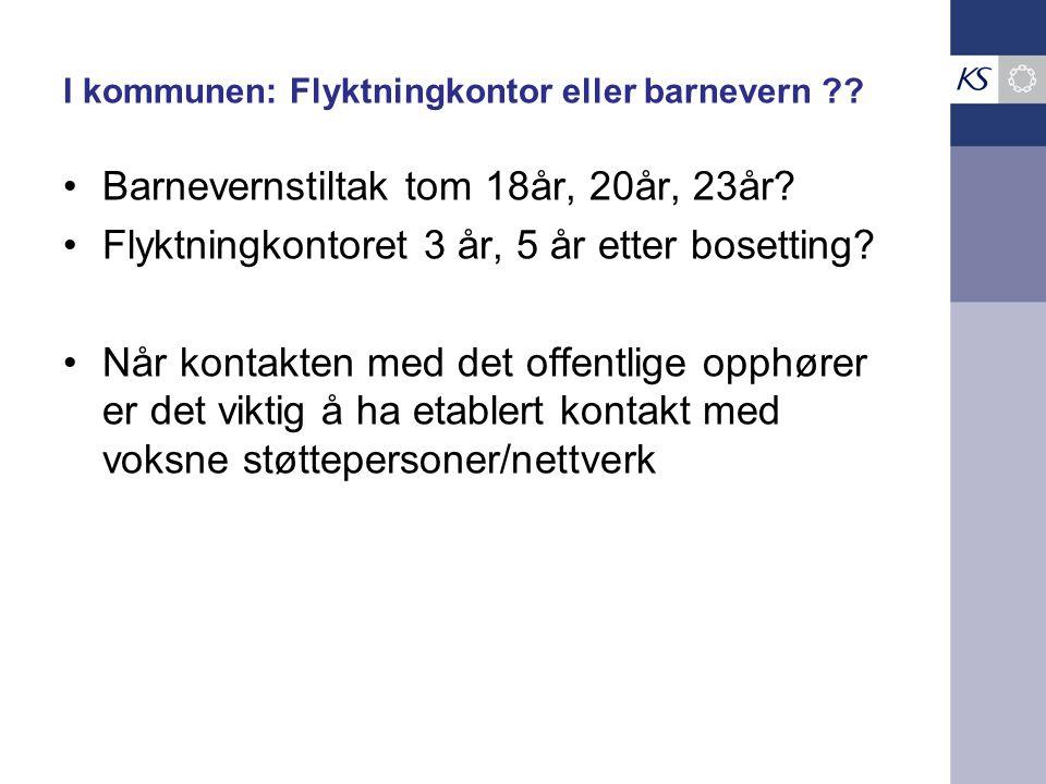 I kommunen: Flyktningkontor eller barnevern ?.Barnevernstiltak tom 18år, 20år, 23år.