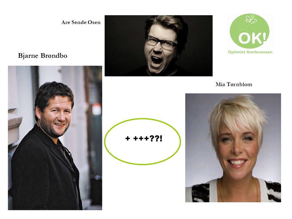 + +++??! Are Sende Osen Mia Tørnblom Bjarne Brøndbo
