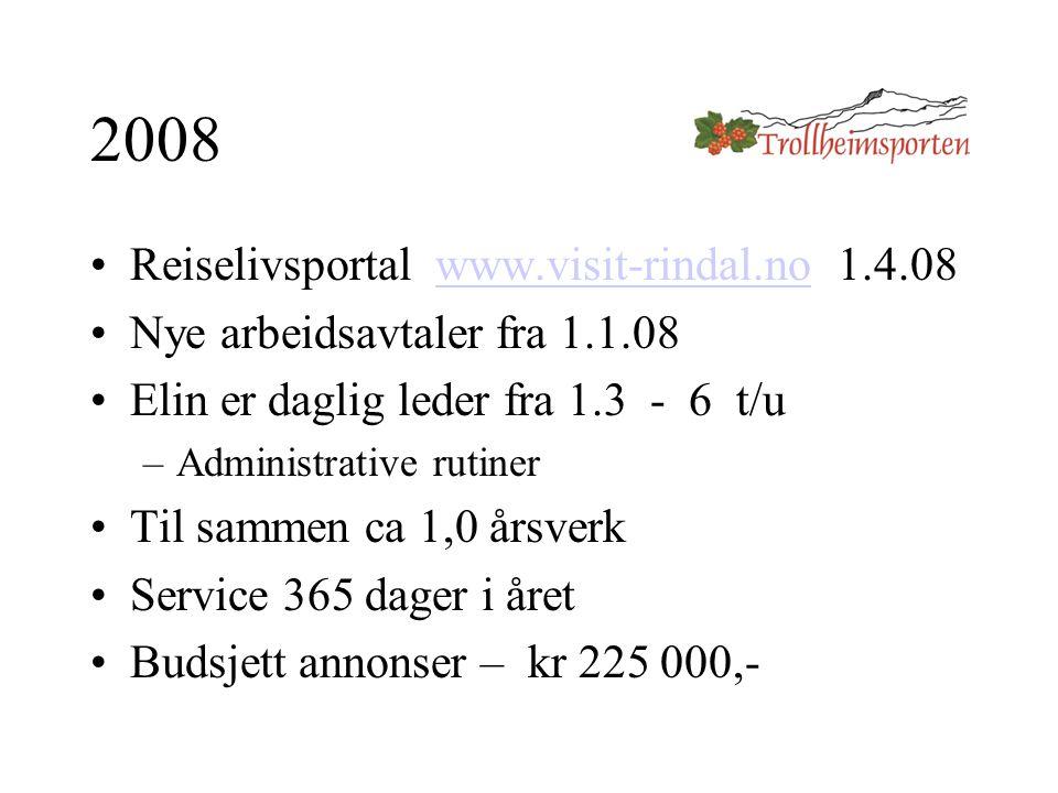 2008 Reiselivsportal www.visit-rindal.no 1.4.08www.visit-rindal.no Nye arbeidsavtaler fra 1.1.08 Elin er daglig leder fra 1.3 - 6 t/u –Administrative rutiner Til sammen ca 1,0 årsverk Service 365 dager i året Budsjett annonser – kr 225 000,-