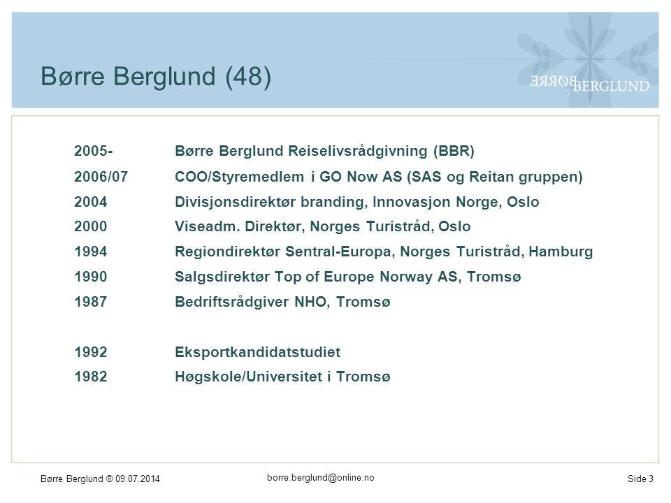 borre.berglund@online.no Børre Berglund ® 09.07.2014Side 24 Suksesskriterier  Synlighet.