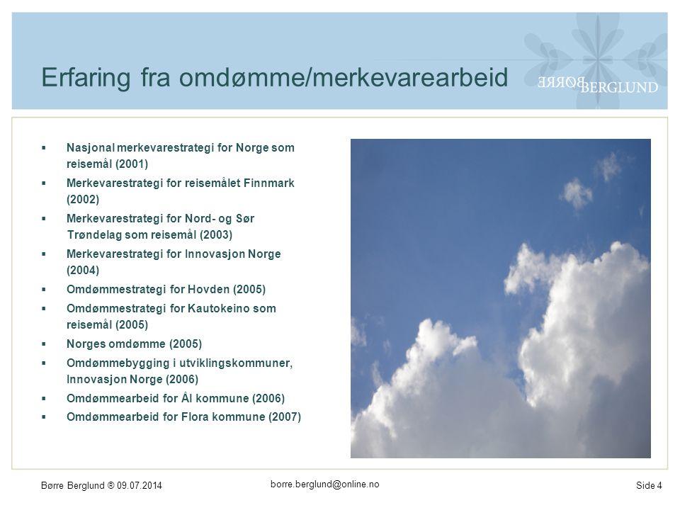 borre.berglund@online.no Børre Berglund ® 09.07.2014Side 5 Kan Hasvik kommune sitt omdømme styres og forbedres.
