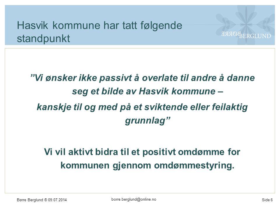 borre.berglund@online.no Børre Berglund ® 09.07.2014Side 17 Identiteten danner grunnlaget Omdømme