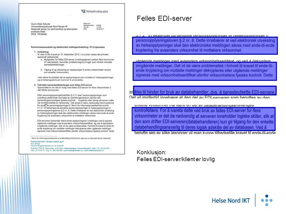 Felles EDI-server Konklusjon: Felles EDI-server/klient er lovlig