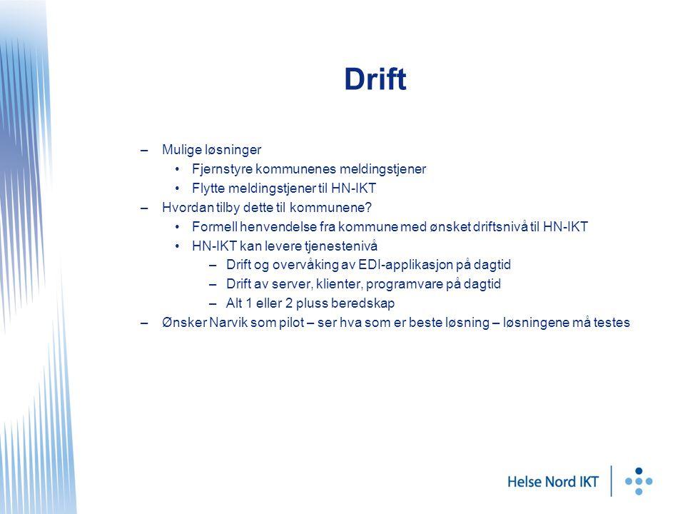 Drift –Mulige løsninger Fjernstyre kommunenes meldingstjener Flytte meldingstjener til HN-IKT –Hvordan tilby dette til kommunene.
