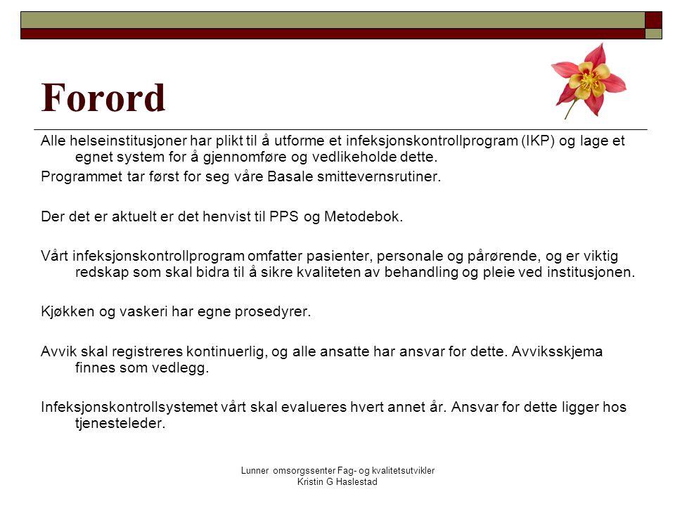 Lunner omsorgssenter Fag- og kvalitetsutvikler Kristin G Haslestad Hvordan forholder vi oss til mulig pandemi på Los.