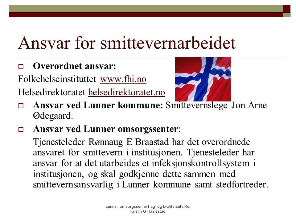Lunner omsorgssenter Fag- og kvalitetsutvikler Kristin G Haslestad Forts.