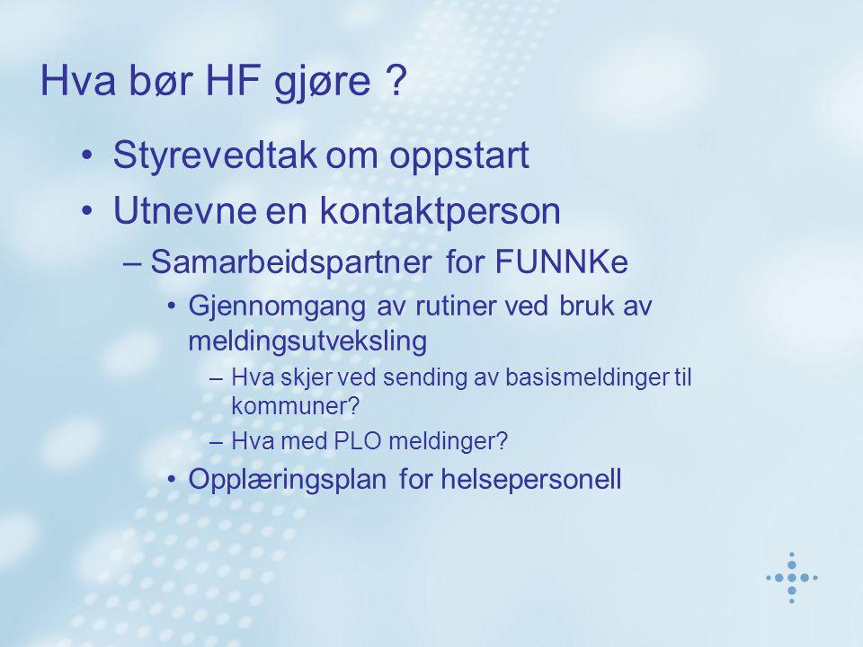 Hva bør HF gjøre .