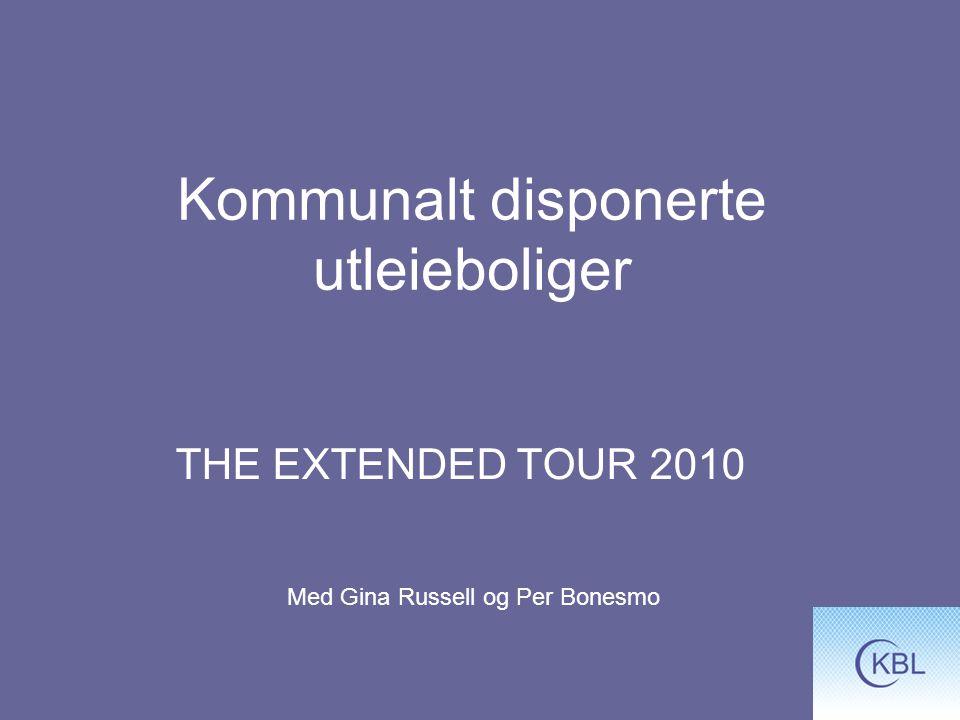 Kommunalt disponerte utleieboliger THE EXTENDED TOUR 2010 Med Gina Russell og Per Bonesmo