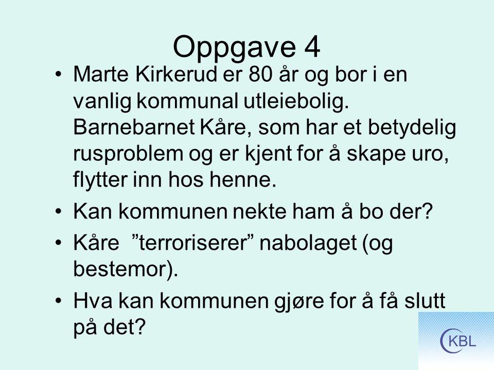 Oppgave 4 Marte Kirkerud er 80 år og bor i en vanlig kommunal utleiebolig.