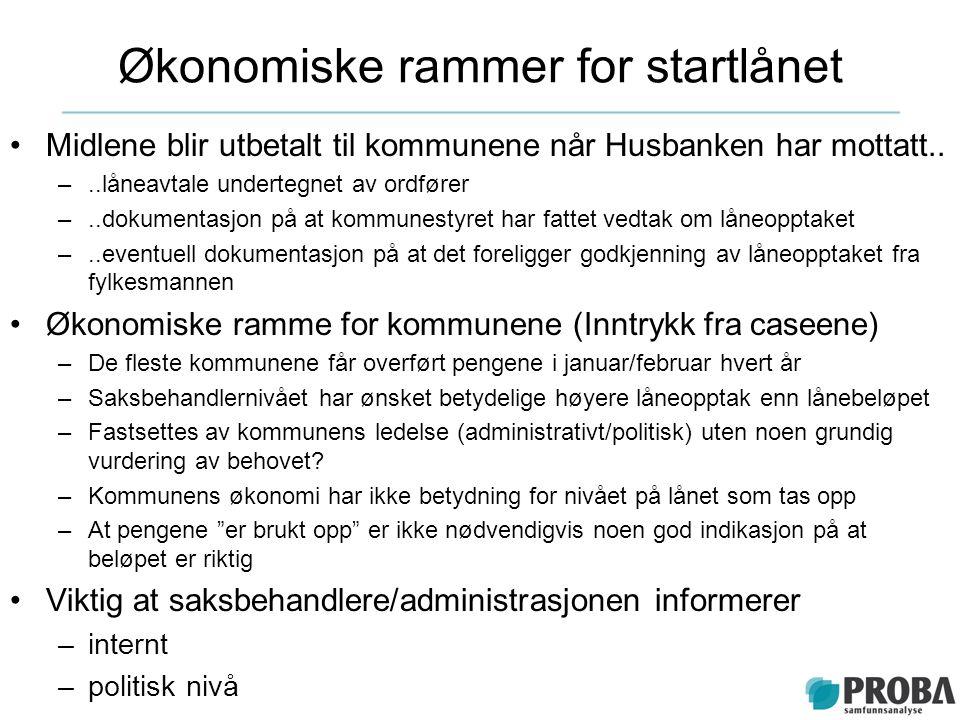 Økonomiske rammer for startlånet Midlene blir utbetalt til kommunene når Husbanken har mottatt.. –..låneavtale undertegnet av ordfører –..dokumentasjo