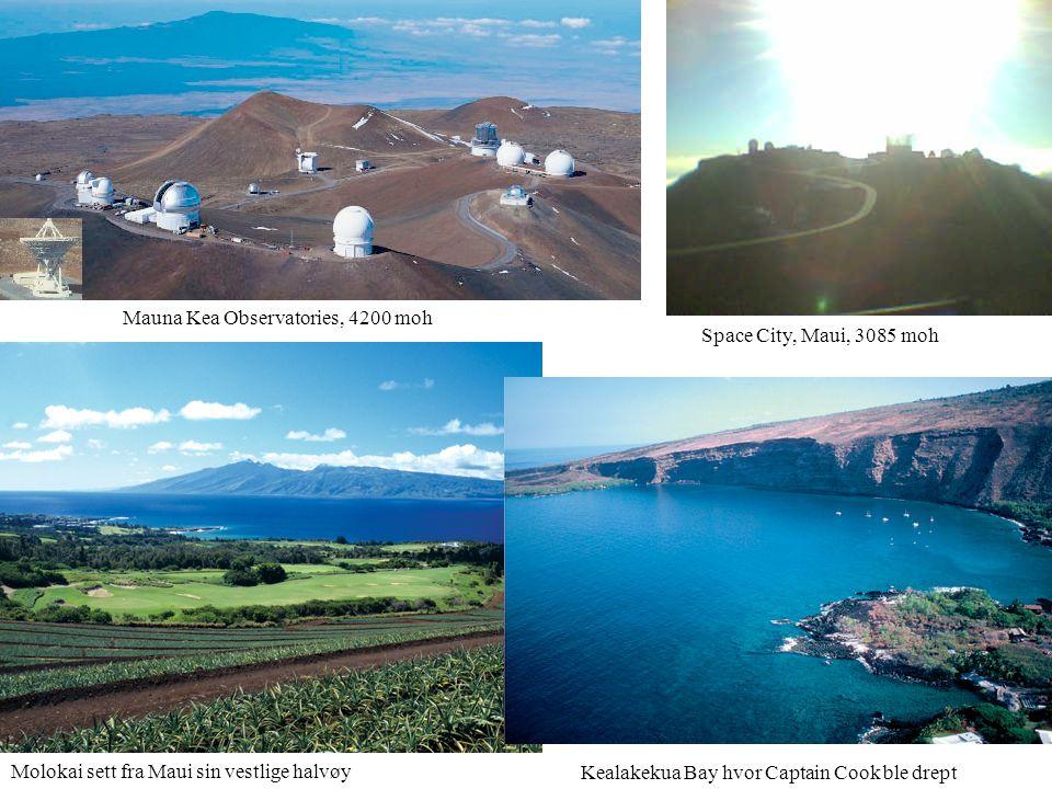 Mauna Kea Observatories, 4200 moh Space City, Maui, 3085 moh Molokai sett fra Maui sin vestlige halvøy Kealakekua Bay hvor Captain Cook ble drept