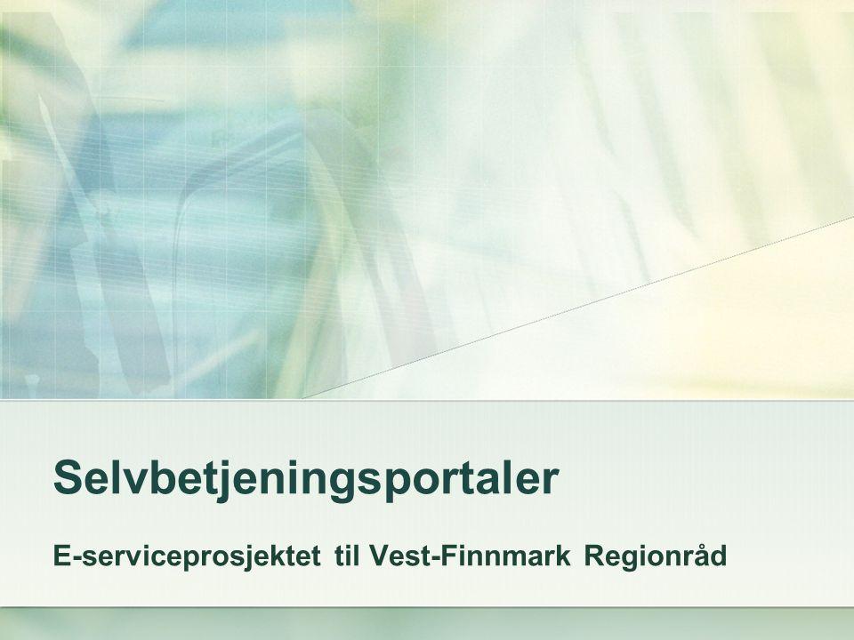 Disposisjon: selvbetjeningsportal Sentrale føringer fra KS og Regjeringen Om e-serviceprosjektet til Vest-Finnmark regionråd Prosjektutfordringer/organisatoriske utfordringer Samarbeidsrelasjoner