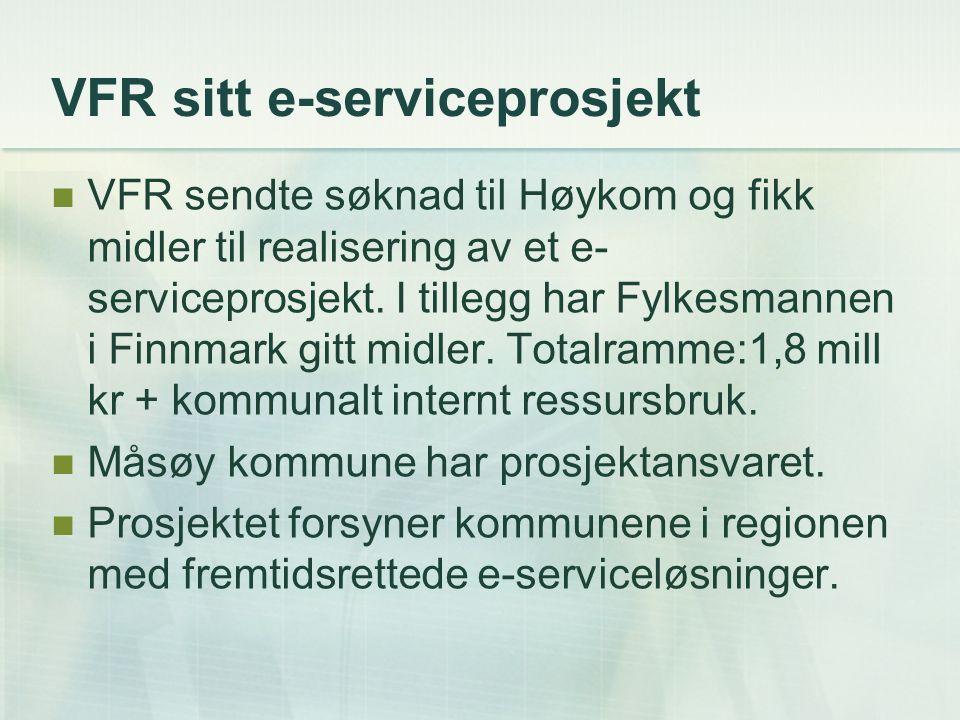 VFR sitt e-serviceprosjekt VFR sendte søknad til Høykom og fikk midler til realisering av et e- serviceprosjekt.