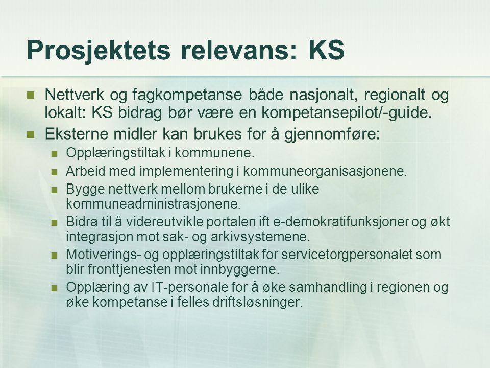 Prosjektets relevans: KS Nettverk og fagkompetanse både nasjonalt, regionalt og lokalt: KS bidrag bør være en kompetansepilot/-guide.