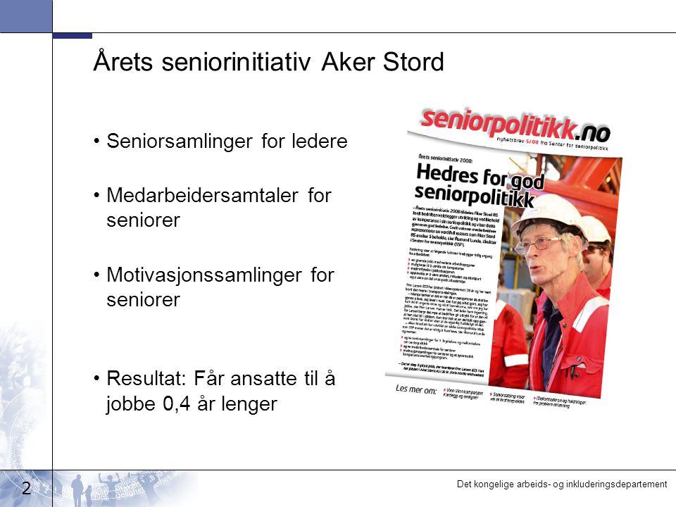 2 Det kongelige arbeids- og inkluderingsdepartement Årets seniorinitiativ Aker Stord Seniorsamlinger for ledere Medarbeidersamtaler for seniorer Motiv