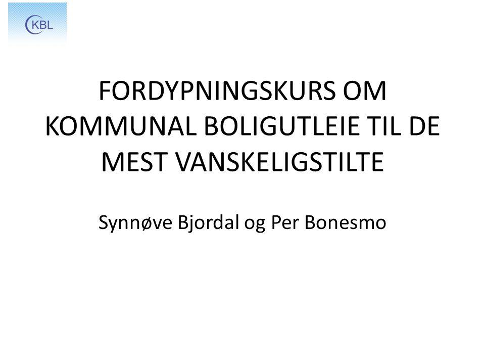 FORDYPNINGSKURS OM KOMMUNAL BOLIGUTLEIE TIL DE MEST VANSKELIGSTILTE Synnøve Bjordal og Per Bonesmo