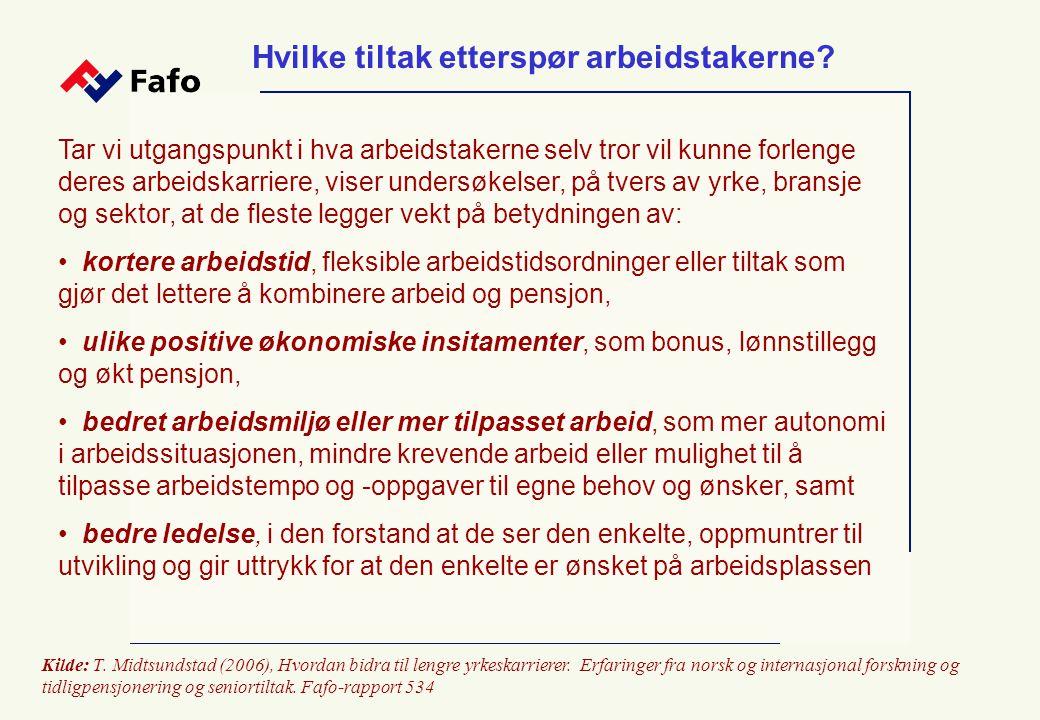 Kilde: T. Midtsundstad (2006), Hvordan bidra til lengre yrkeskarrierer. Erfaringer fra norsk og internasjonal forskning og tidligpensjonering og senio