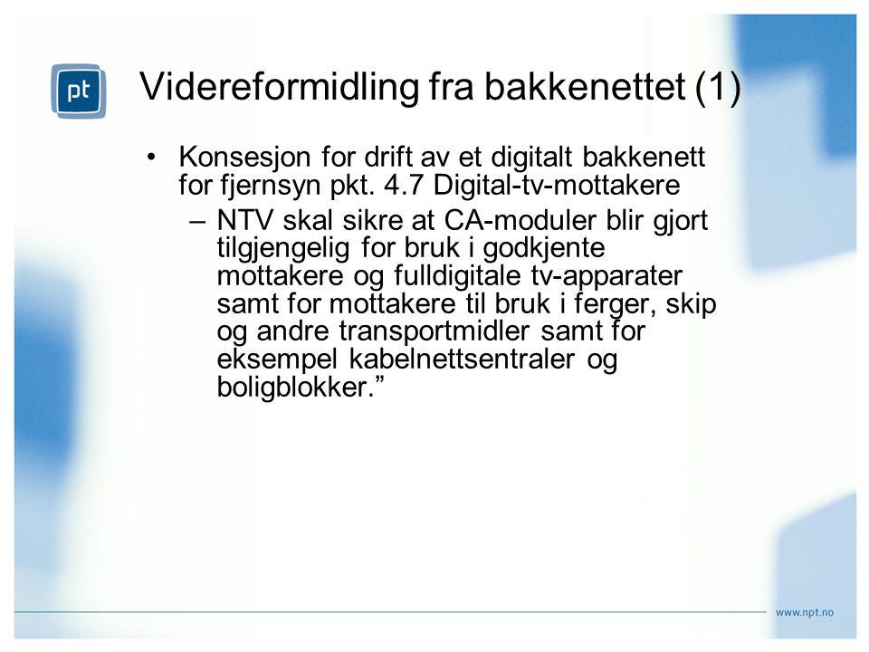 Videreformidling fra bakkenettet (1) Konsesjon for drift av et digitalt bakkenett for fjernsyn pkt.