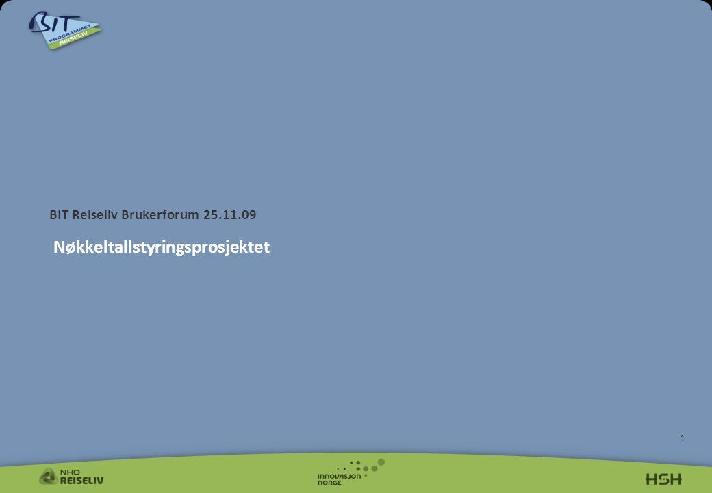 1 BIT Reiseliv Brukerforum 25.11.09 Nøkkeltallstyringsprosjektet