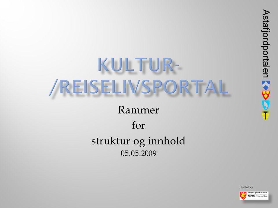 Astafjordportalen Støttet av Rammer for struktur og innhold 05.05.2009
