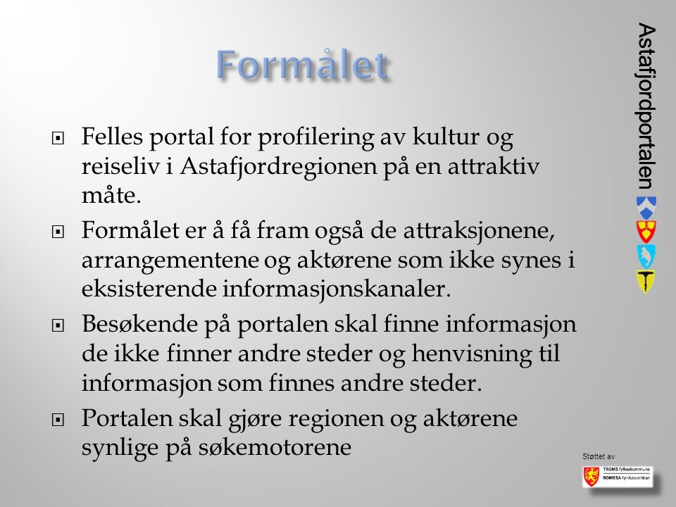 Astafjordportalen Støttet av Astafjordportalen  Felles portal for profilering av kultur og reiseliv i Astafjordregionen på en attraktiv måte.