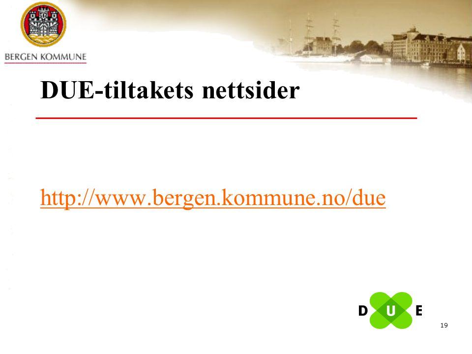 19 DUE-tiltakets nettsider http://www.bergen.kommune.no/due