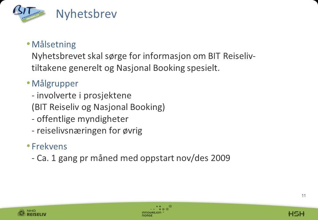 11 Målsetning Nyhetsbrevet skal sørge for informasjon om BIT Reiseliv- tiltakene generelt og Nasjonal Booking spesielt.