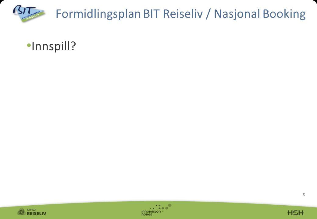 6 Innspill Formidlingsplan BIT Reiseliv / Nasjonal Booking